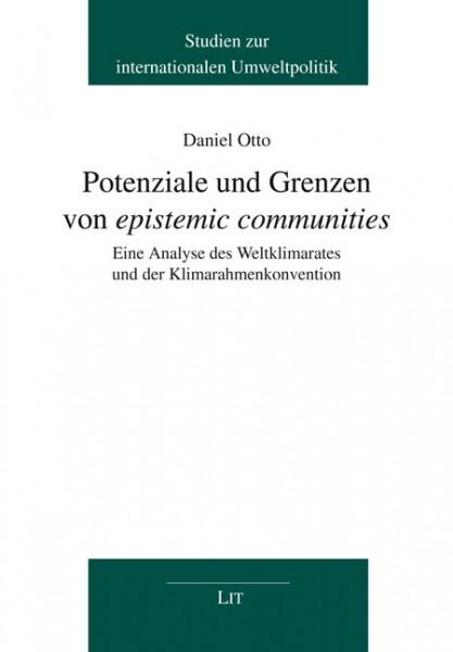 """Potenziale und Grenzen von """"epistemic communities"""". Eine Analyse des Weltklimarates und der Klimarahmenkonvention"""