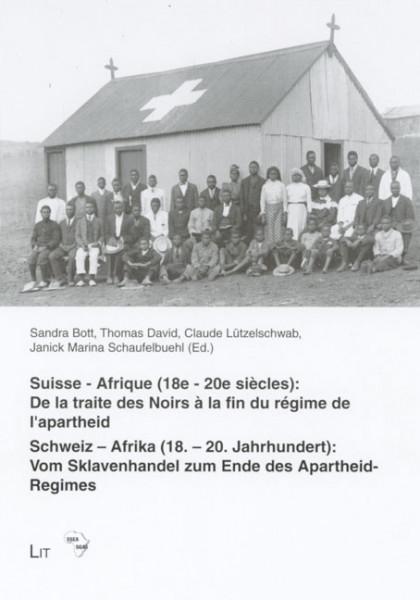 Suisse - Afrique (18e - 20e siècles): De la traite des Noirs à la fin du régime de l'apartheid