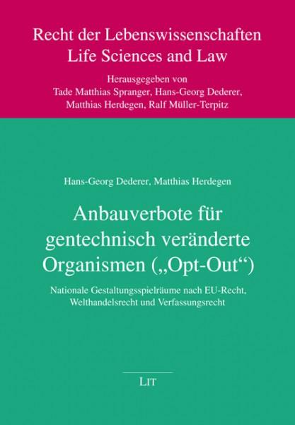 """Anbauverbote für gentechnisch veränderte Organismen (""""Opt-Out"""")"""
