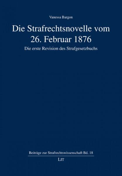 Die Strafrechtsnovelle vom 26. Februar 1876