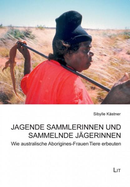 Jagende Sammlerinnen und sammelnde Jägerinnen
