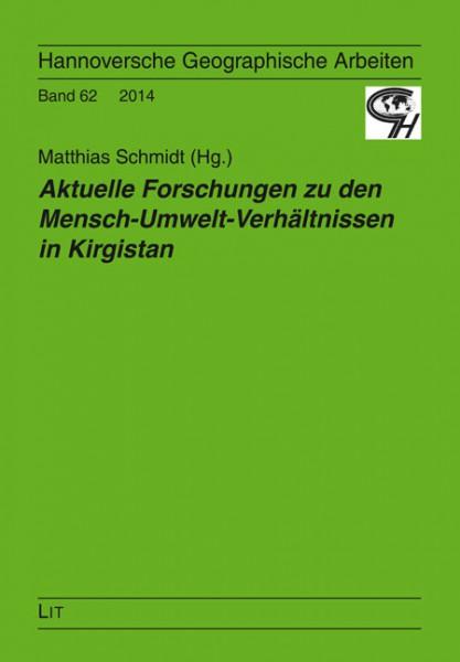 Aktuelle Forschungen zu den Mensch-Umwelt-Verhältnissen in Kirgistan