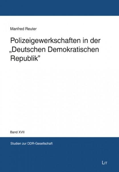 """Polizeigewerkschaften in der """"Deutschen Demokratischen Republik"""""""