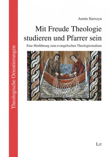 Mit Freude Theologie studieren und Pfarrer sein
