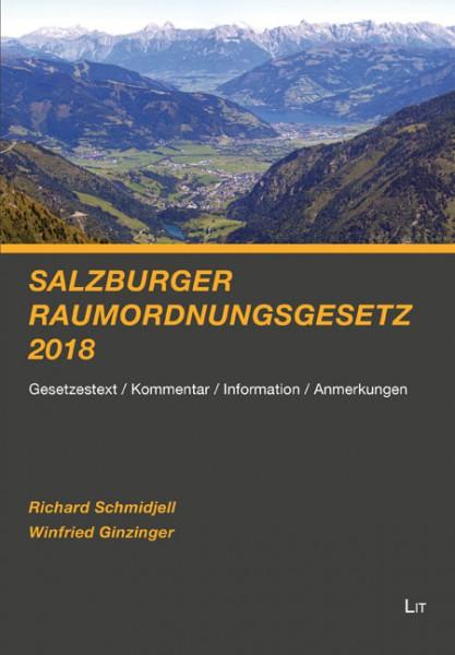 Salzburger Raumordnungsgesetz 2018 - Gesetzestext/Kommentar/Information/Anmerkungen