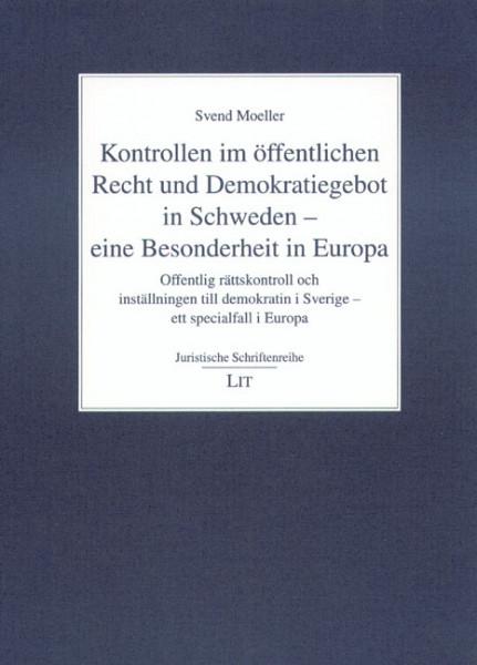 Kontrollen im öffentlichen Recht und Demokratiegebot in Schweden - eine Besonderheit in Europa