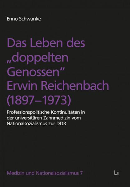 """Das Leben des """"doppelten Genossen"""" Erwin Reichenbach (1897-1973)"""