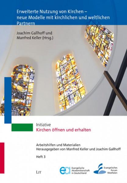 Erweiterte Nutzung von Kirchen - neue Modelle mit kirchlichen und weltlichen Partnern