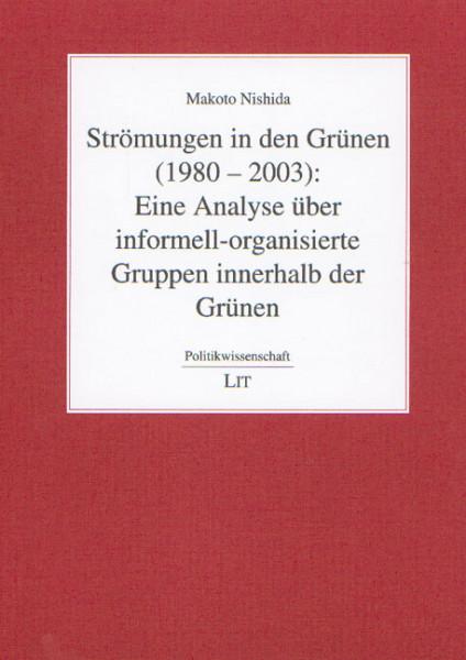 Strömungen in den Grünen (1980-2003): Eine Analyse über informell-organisierte Gruppen innerhalb der Grünen