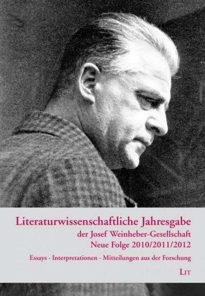 Literaturwissenschaftliche Jahresgabe der Josef Weinheber-Gesellschaft 2010/2011/2012