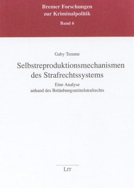 Selbstreproduktionsmechanismen des Strafrechtssystems