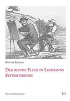 Der blinde Fleck in Luhmanns Systemtheorie
