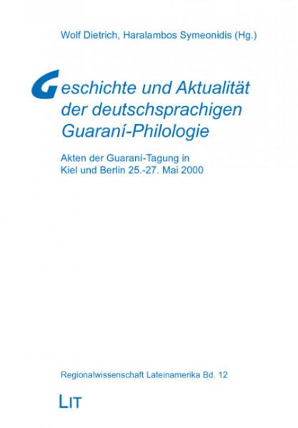 Geschichte und Aktualität der deutschsprachigen Guaraní-Philologie