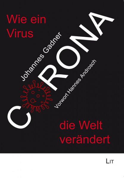 Corona: Wie ein Virus die Welt verändert