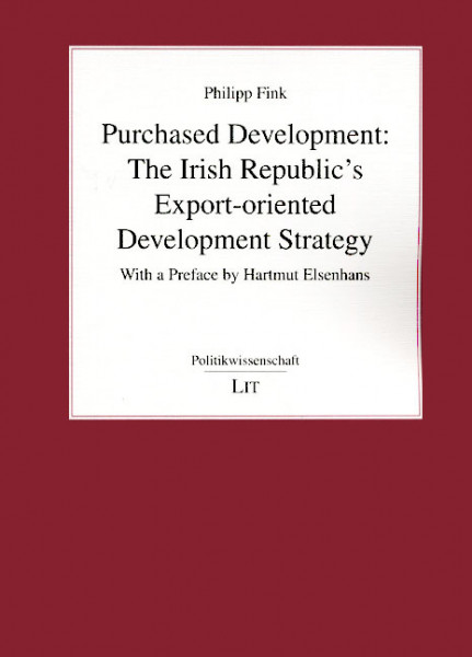 Purchased Development: The Irish Republic's Export-oriented Development Strategy