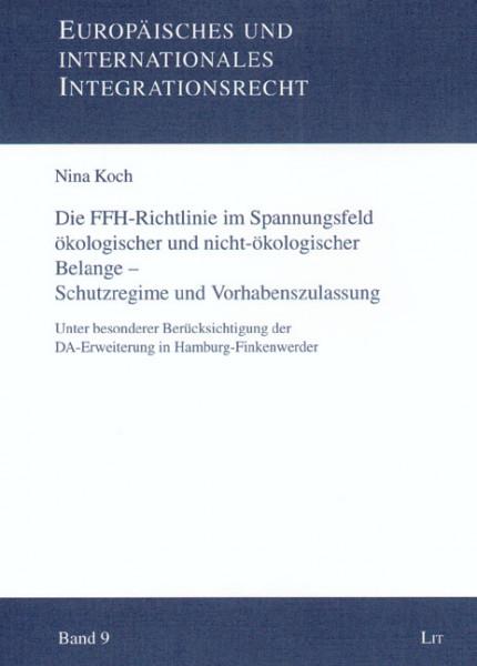 Die FFH-Richtlinie im Spannungsfeld ökologischer und nicht-ökologischer Belange - Schutzregime und Vorhabenszulassung