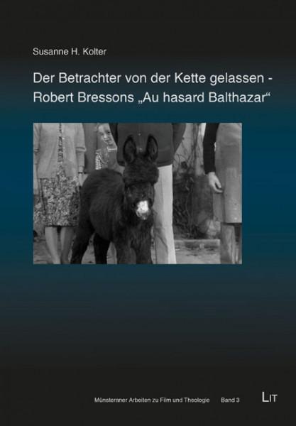 """Der Betrachter von der Kette gelassen - Robert Bressons """"Au hasard Balthazar"""""""