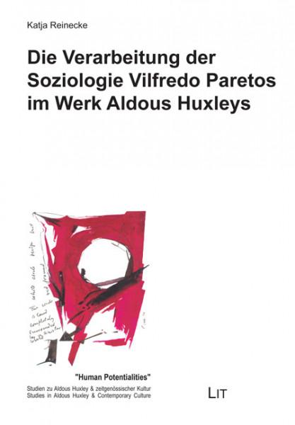 Die Verarbeitung der Soziologie Vilfredo Paretos im Werk Aldous Huxleys