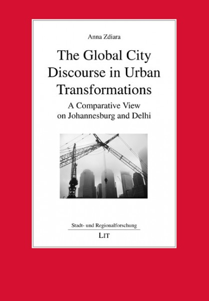 The Global City Discourse in Urban Transformations