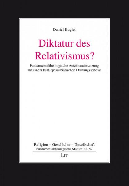 Diktatur des Relativismus?