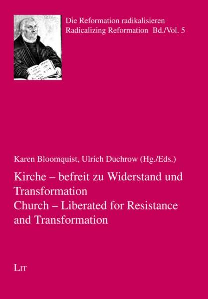 Kirche - befreit zu Widerstand und Transformation. Church - Liberated for Resistance and Transformation