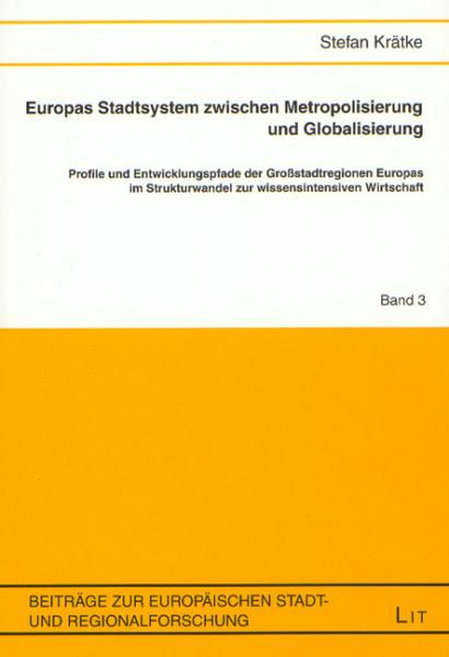 Europas Stadtsystem zwischen Metropolisierung und Globalisierung