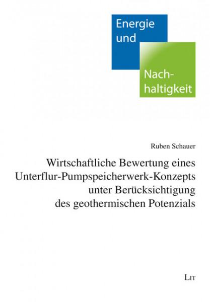 Wirtschaftliche Bewertung eines Unterflur-Pumpspeicherwerk-Konzepts unter Berücksichtigung des geothermischen Potenzials