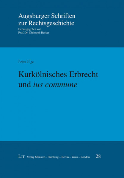 """Kurkölnisches Erbrecht und """"ius commune"""""""