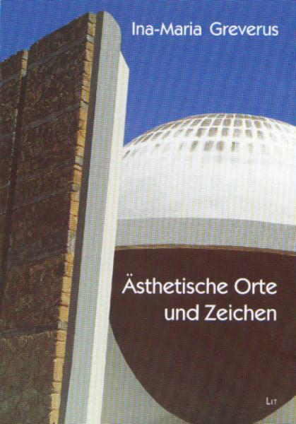 Ästhetische Orte und Zeichen