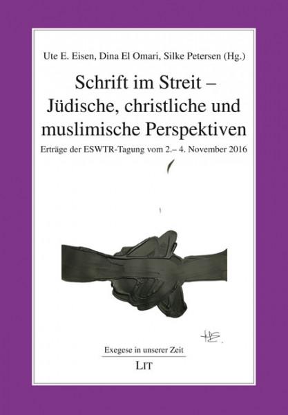 Schrift im Streit - Jüdische, christliche und muslimische Perspektiven