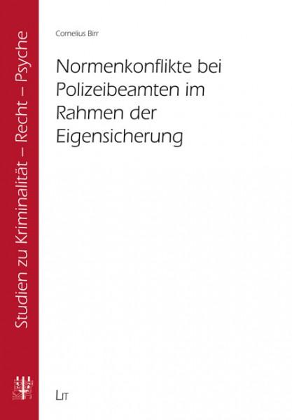 Normenkonflikte bei Polizeibeamten im Rahmen der Eigensicherung