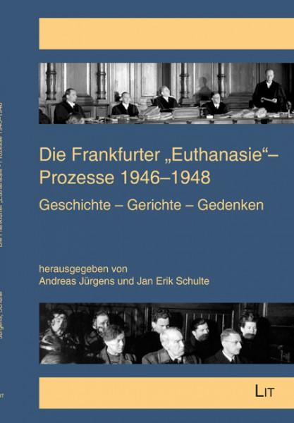 """Die Frankfurter """"Euthanasie""""-Prozesse 1946-1948"""