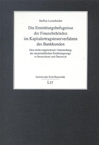 Die Ermittlungsbefugnisse der Finanzbehörden im Kapitalertragsteuerverfahren des Bankkunden