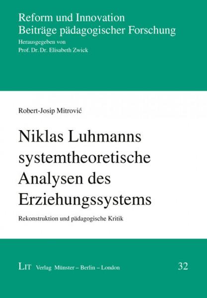 Niklas Luhmanns systemtheoretische Analysen des Erziehungssystems