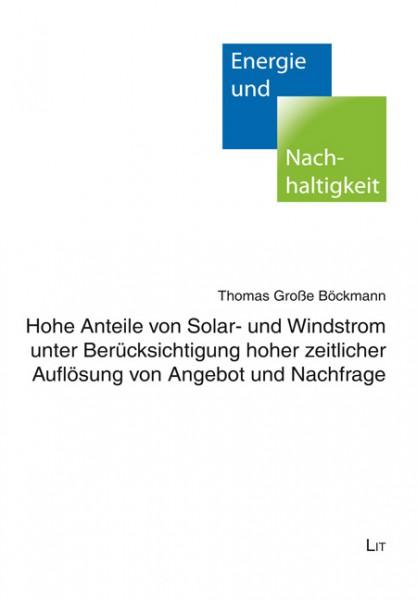 Hohe Anteile von Solar- und Windstrom unter Berücksichtigung hoher zeitlicher Auflösung von Angebot und Nachfrage