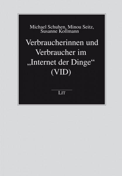 """Verbraucherinnen und Verbraucher im """"Internet der Dinge"""" (VID)"""