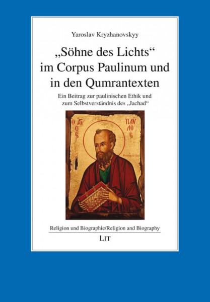 """""""Söhne des Lichts"""" im Corpus Paulinum und in den Qumrantexten"""