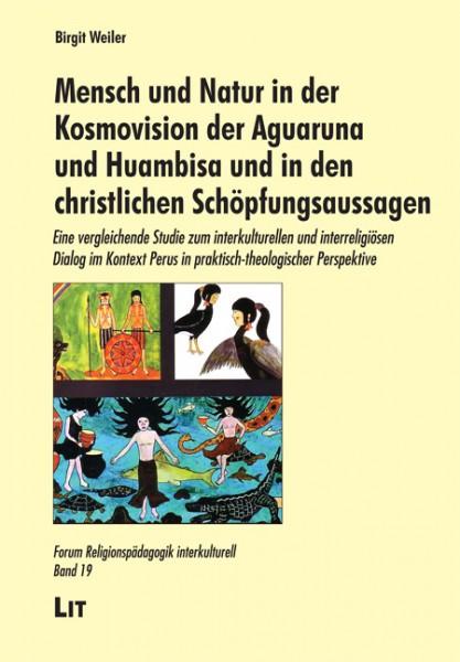 Mensch und Natur in der Kosmovision der Aguaruna und Huambisa und in den christlichen Schöpfungsaussagen