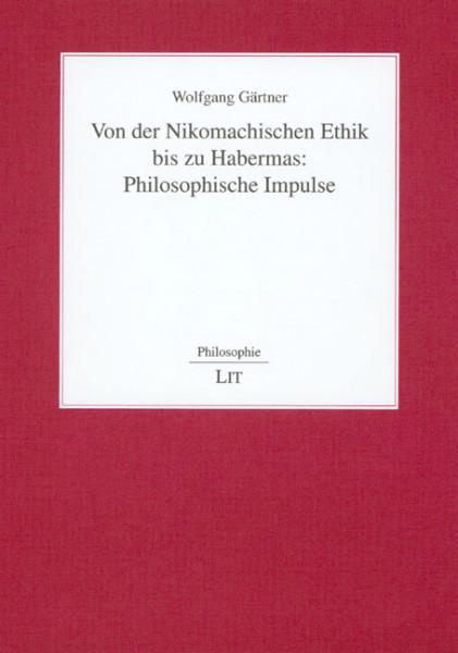 Von der Nikomachischen Ethik bis zu Habermas: Philosophische Impulse