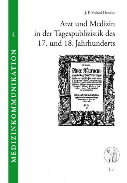 Arzt und Medizin in der Tagespublizistik des 17. und 18. Jahrhunderts