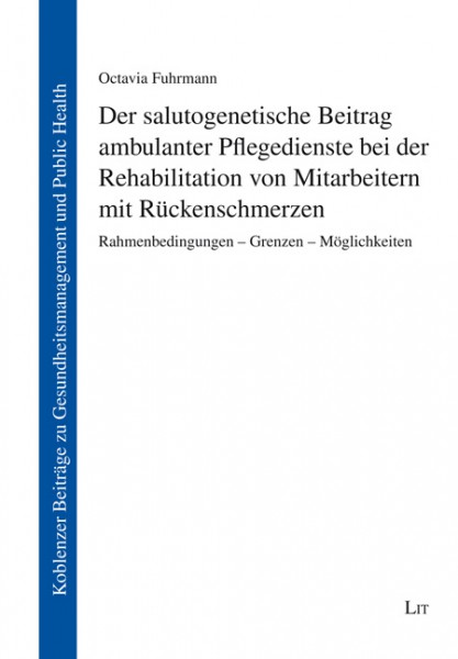 Der salutogenetische Beitrag ambulanter Pflegedienste bei der Rehabilitation von Mitarbeitern mit Rückenschmerzen