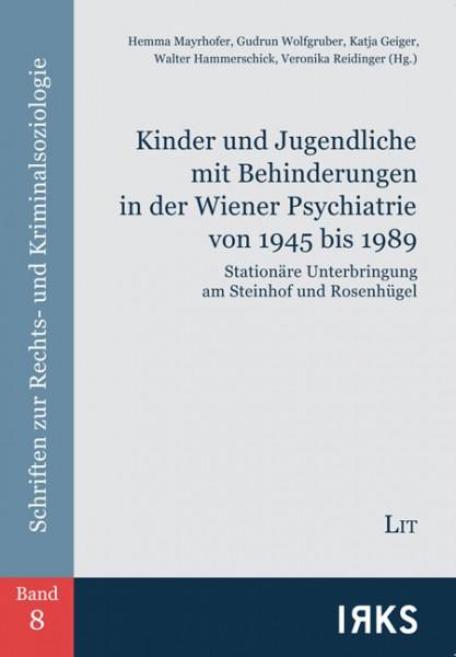 Kinder und Jugendliche mit Behinderungen in der Wiener Psychiatrie von 1945 bis 1989
