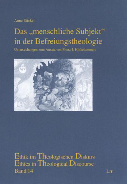 """Das """"menschliche Subjekt"""" in der Befreiungstheologie"""