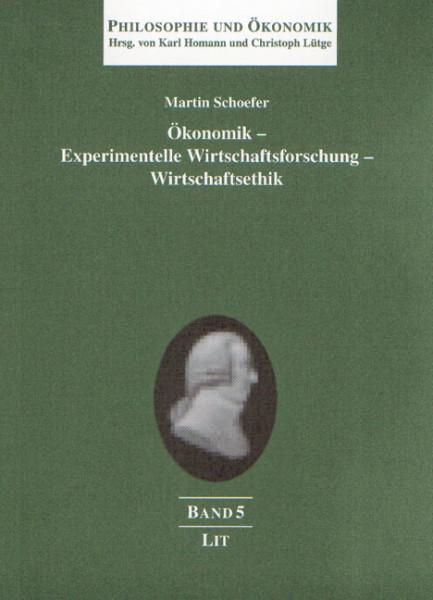 Ökonomik - Experimentelle Wirtschaftsforschung - Wirtschaftsethik