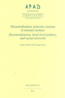 Décentralisation, pouvoirs sociaux et réseaux sociaux Decentralization, local-level politics, and social networks