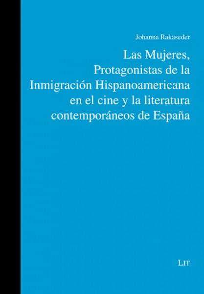 Las Mujeres, Protagonistas de la Inmigración Hispanoamericana en el cine y la literatura contemporáneos de Espana