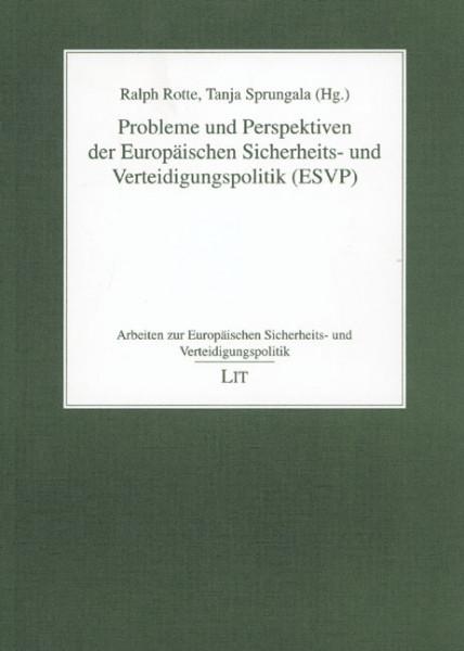 Probleme und Perspektiven der Europäischen Sicherheits- und Verteidigungspolitik (ESVP)