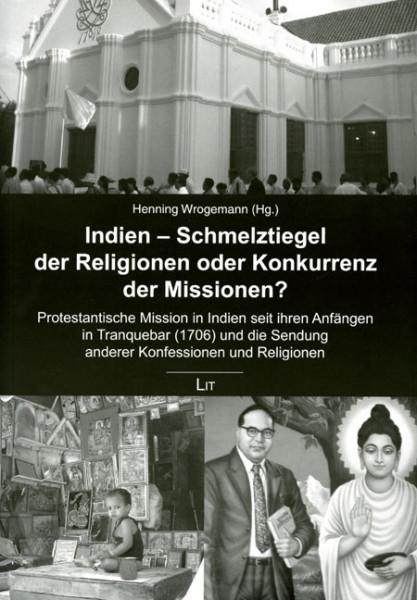 Indien - Schmelztiegel der Religionen oder Konkurrenz der Missionen?
