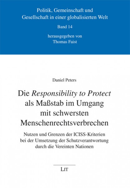 Die Responsibility to Protect als Maßstab im Umgang mit schwersten Menschenrechtsverbrechen