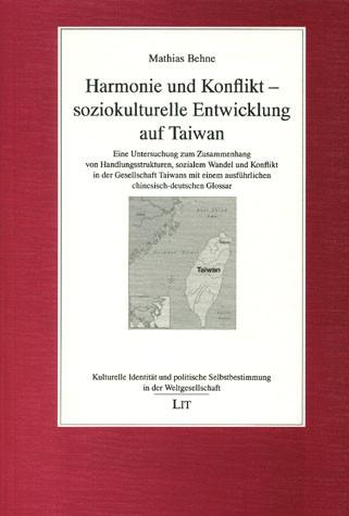 Harmonie und Konflikt - soziokulturelle Entwicklung auf Taiwan